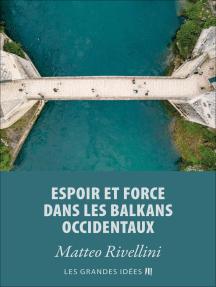 Espoir et force dans les Balkans occidentaux