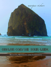 Oregon Coastal Tour Guide: Beauty, Novelty and Curiosity