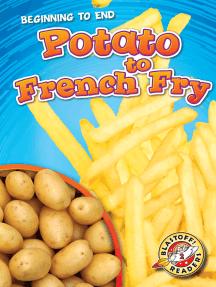 Potato to French Fry