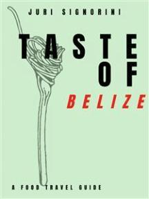 Taste of... Belize: A food travel guide
