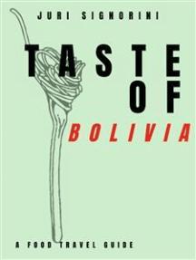 Taste of... Bolivia: A food travel guide