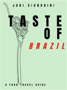 Taste of... Brazil: A food travel guide