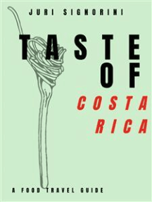 Taste of... Costa Rica: A food travel guide
