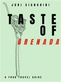 Taste of... Grenada: A food travel guide