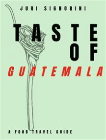 Taste of... Guatemala: A food travel guide