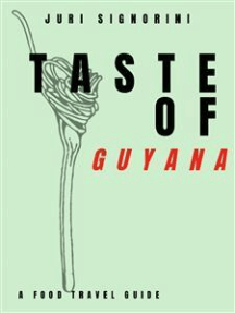 Taste of... Guyana: A food travel guide