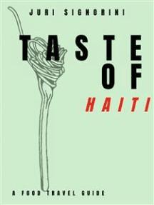 Taste of... Haiti: A food travel guide