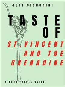 Taste of... St. Vincent and the Grenadine: A food travel guide