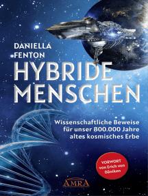 HYBRIDE MENSCHEN: Wissenschaftliche Beweise für unser 800.000 Jahre altes kosmisches Erbe