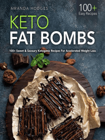 Keto Fat Bombs: 100+ Sweet & Savoury Ketogenic Recipes for Accelerated Weight Loss