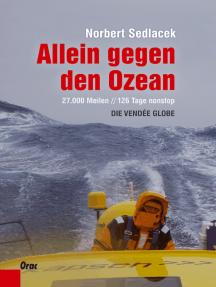 Allein gegen den Ozean: Die Vendée Globe