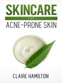 Skincare for Acne-Prone Skin