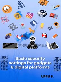 Basic security settings for gadgets & digital platforms