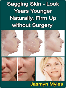 Sagging Skin - Look Years Younger Naturally, Firm Up without Surgery