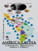 América Latina, Corrupção, Impunidade, Miséria E Pobreza