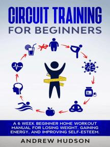 Circuit Training for Beginners: A Guide Using Home Circuit Training for the Overweight, Cut That Fat, get Into Shape and Feel Great!: Weight Loss Circuit Series, #1