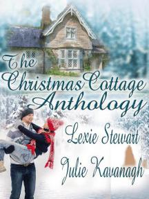 The Christmas Cottage Anthology: The Christmas Cottage Anthology