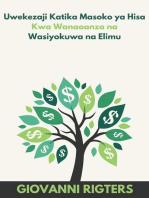 Uwekezaji Katika Masoko ya Hisa Kwa Wanaoanza na Wasiyokuwa na Elimu