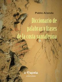 Diccionario de palabras y frases de la costa santafesina