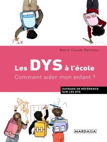 Les DYS à l'école: Comment aider mon enfant ?