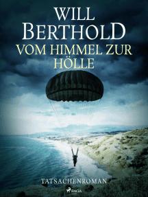 Vom Himmel zur Hölle - Tatsachenroman