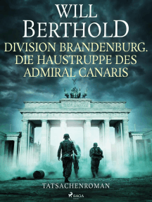 Division Brandenburg. Die Haustruppe des Admiral Canaris - Tatsachenroman