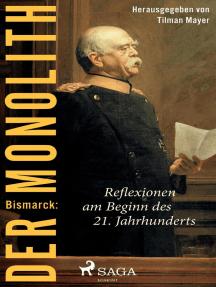Bismarck: Der Monolith - Reflexionen am Beginn des 21. Jahrhunderts