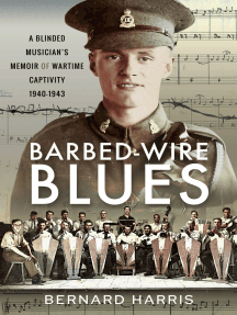 Barbed-Wire Blues: A Blinded Musician's Memoir of Wartime Captivity 1940–1943