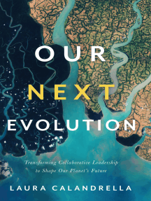 Our Next Evolution: Transforming Collaborative Leadership to Shape Our Planet's Future