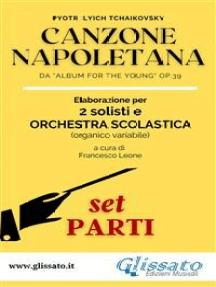 """Canzone Napoletana - 2 Solisti e Orchestra Scolastica (set parti): da """"Album for the Young"""" Op.39"""