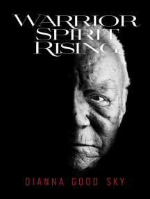 Warrior Spirit Rising: Good Sky Stories, #1