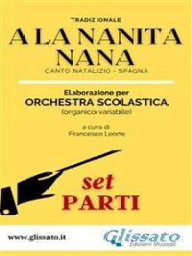 A La Nanita Nana - Orchestra Scolastica (set parti)