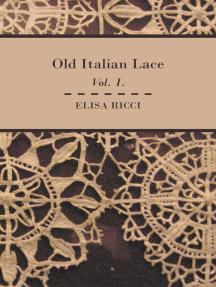 Old Italian Lace - Vol. I.