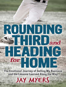 Rounding Third and Heading for Home: The Emotional Journey of Selling My Business and the Lessons Learned Along the Way