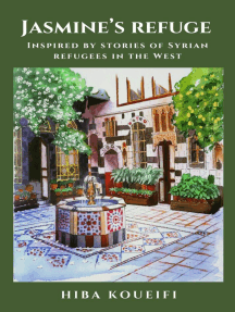 Jasmine's Refuge: Inspired by Stories of Syrian Refugees in the West