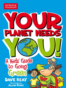 Your Planet Needs You!: A Kid's Guide to Going Green