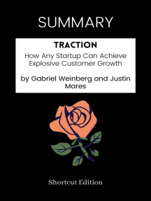 SUMMARY: Traction: How Any Startup Can Achieve Explosive Customer Growth By Gabriel Weinberg And Justin Mares