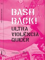 Bash Back! ultraviolência queer: antologia de ensaios