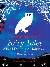 What I Did in the Holidays. . .: A Hansel and Gretel Retelling by Hilary McKay