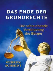 Das Ende der Grundrechte: Die schleichende Versklavung der Bürger