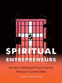 Spiritual Entrepreneurs: Florida's Faith-Based Prisons and the American Carceral State