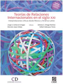 Teoría de las Relaciones Internacionales en el siglo XXI: Interpretaciones críticas desde México y América Latina