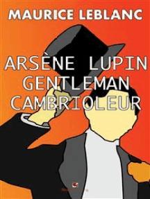 Arsene Lupin Gentleman-Cambrioleur
