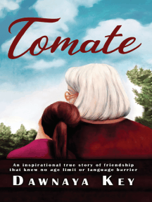 Tomate: An inspirational true story of friendship that knew no age limit or language barrier