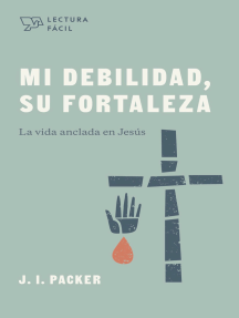 Mi debilidad, Su fortaleza: La vida anclada en Jesús