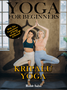 Yoga For Beginners: Kripalu Yoga: With The Convenience of Doing Kripalu Yoga At Home!!