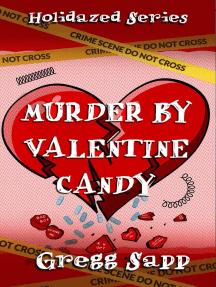 Murder by Valentine Candy: Holidazed, #4