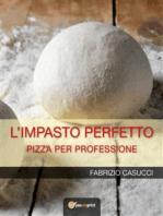 L'impasto perfetto: Pizza per professione