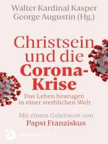 Christsein und die Corona-Krise: Das Leben bezeugen in einer sterblichen Welt