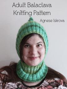 Adult Balaclava Knitting Pattern